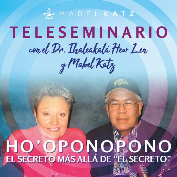 Teleseminario con el Dr. Ihaleakalá Hew Len y Mabel Katz-
