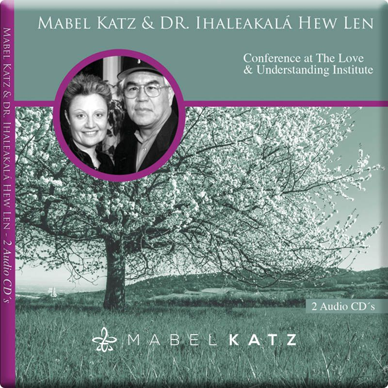 Conference with Dr. Ihaleakalá Hew Len and Mabel Katz at the Love and Understanding Institute - mp3