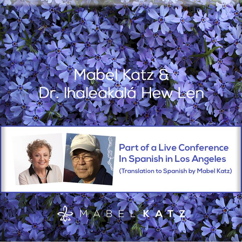 Conference with Dr. Ihaleakalá Hew Len and Mabel Katz - Mp3 Format